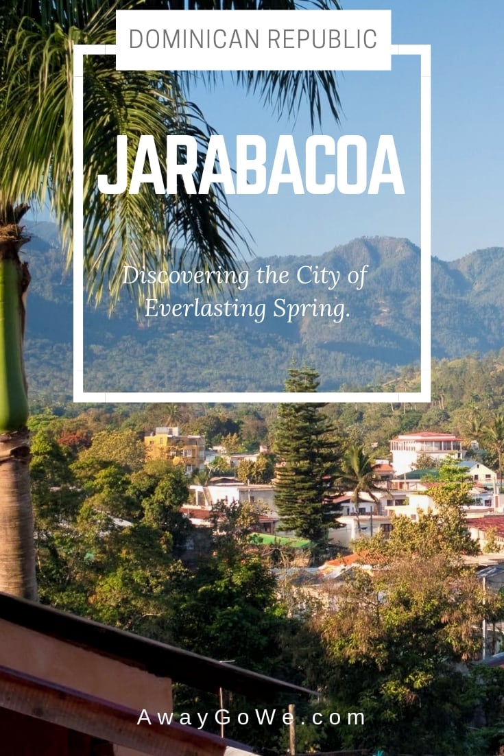 Jarabacoa City of Everlasting Spring Dominican Republic